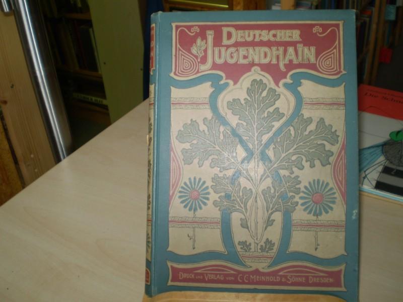 Deutscher Jugendhain. III. Jahrgang. Illustriertes Jahrbuch für Knaben und Mädchen. Bearbeitet von Theodor Schäfer. EA.