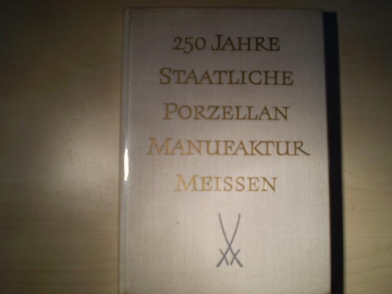 250 Jahre Staatliche Porzellan-Manufaktur in Meissen. EA.