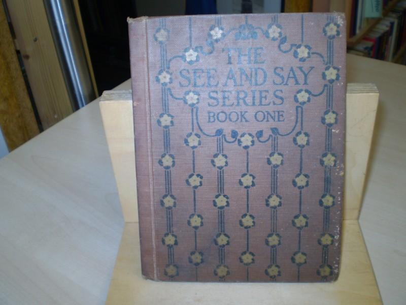 The See and Say Series Book One. A picture book teaching the letters and their sounds with lessons in word building.