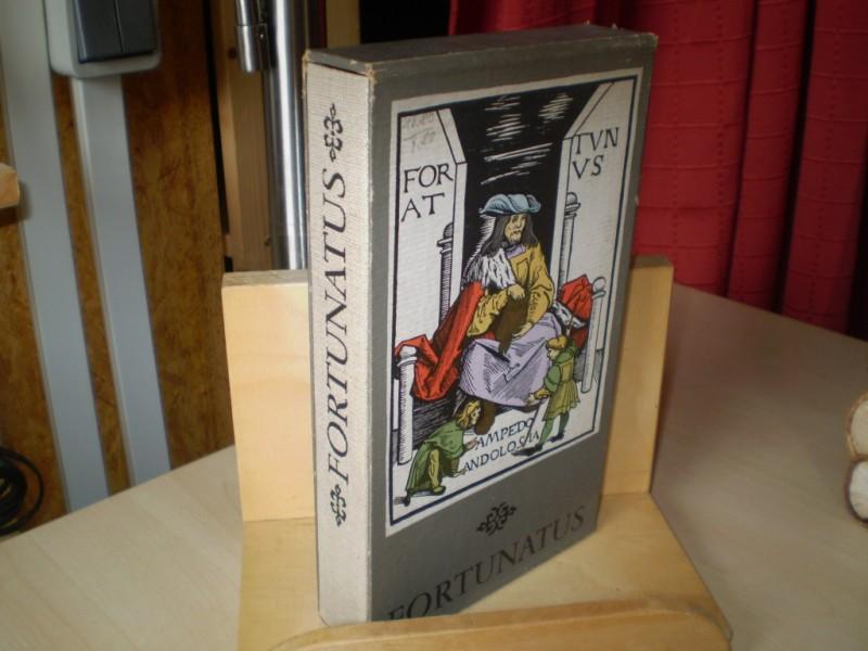 Fortunatus. Ein Volksbuch aus dem Jahre 1509. Übertragen und hg. von Gerhard Schneider und Erwin Arndt.
