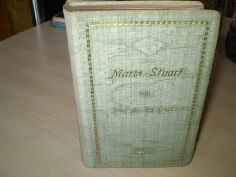 Maria Stuart. Königin von Schottland. (= H. v. Zobeltitz (Hg.): Frauenleben VII). EA.