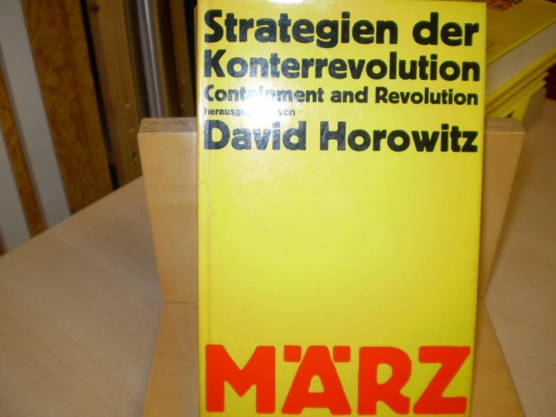 Horowitz, David (Hg.): Strategien der Konterrevolution. Containment and Revolution. Westliche Eindämmungspolitik 1917 bis Vietnam. Vorwort von Bertrand Russell. Dt. EA.