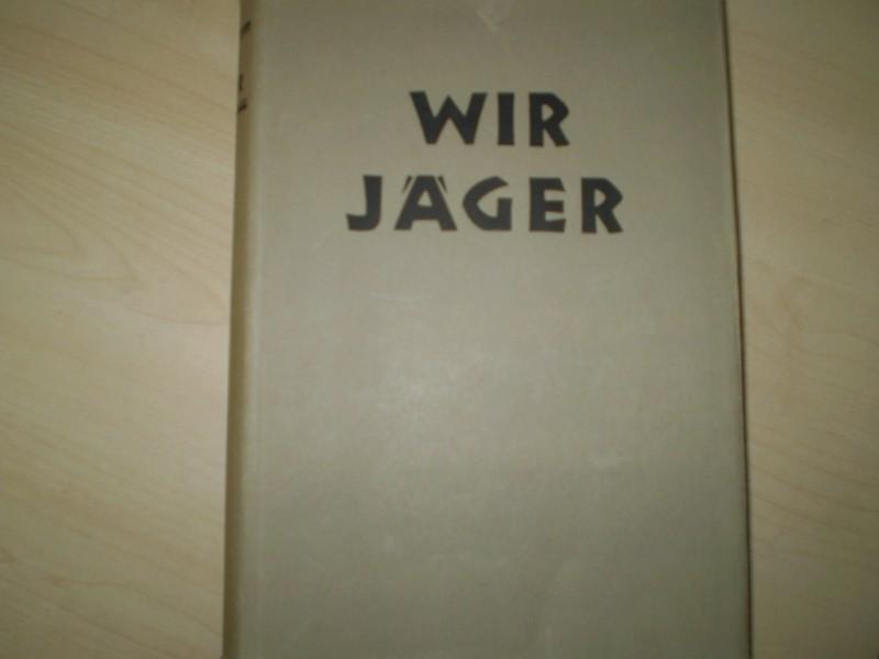 Wir Jäger. 2. (veränderte) Auflage.