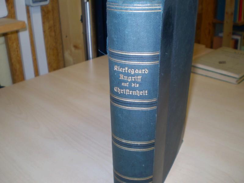 Kierkegaard, Sören: Angriff auf die Christenheit. Bd 1: Die Akten. Uebersetzt von A. Dorner und Chr. Schrempf. EA.