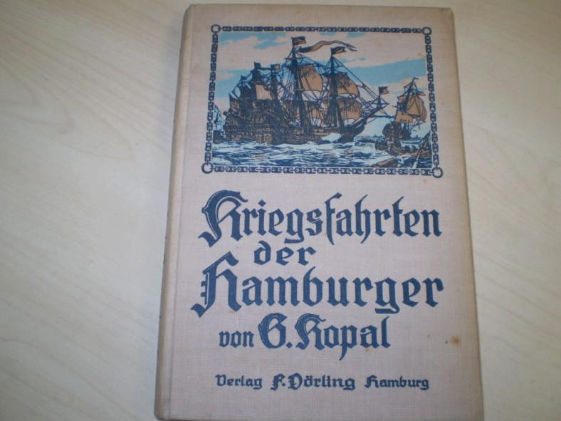 Kopal, Gustav: Kriegsfahrten der Hamburger zu Wasser und zu Lande. 2. Auflage des gleichnamigen Werkes von L. Tegeler.