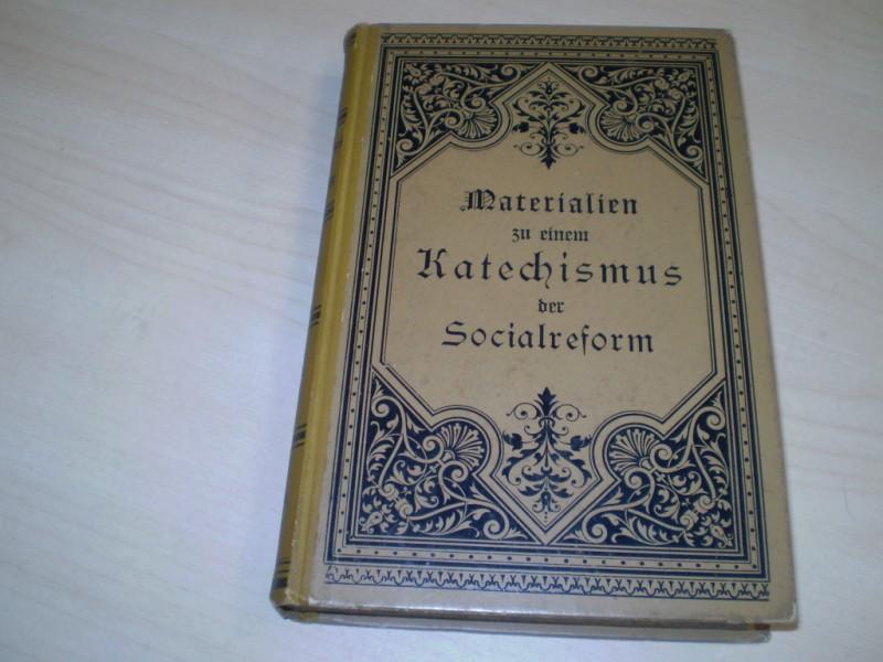 Materialien zu einem Katechismus der Sozialreform. Gesammelte Aufsätze. EA.