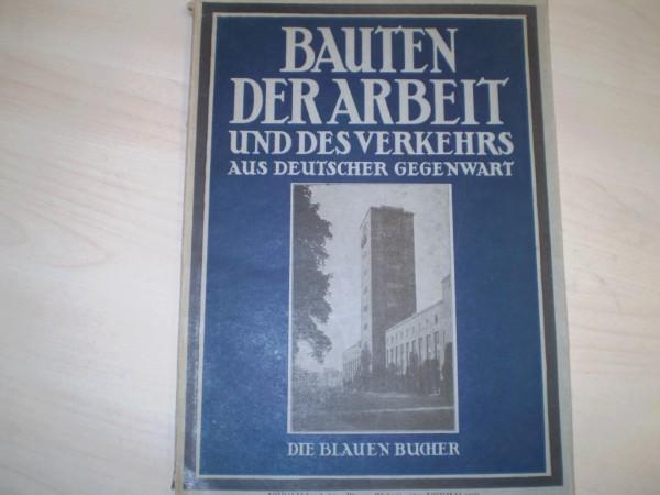 Bauten der Arbeit und des Verkehrs aus deutscher Gegenwart. EA.