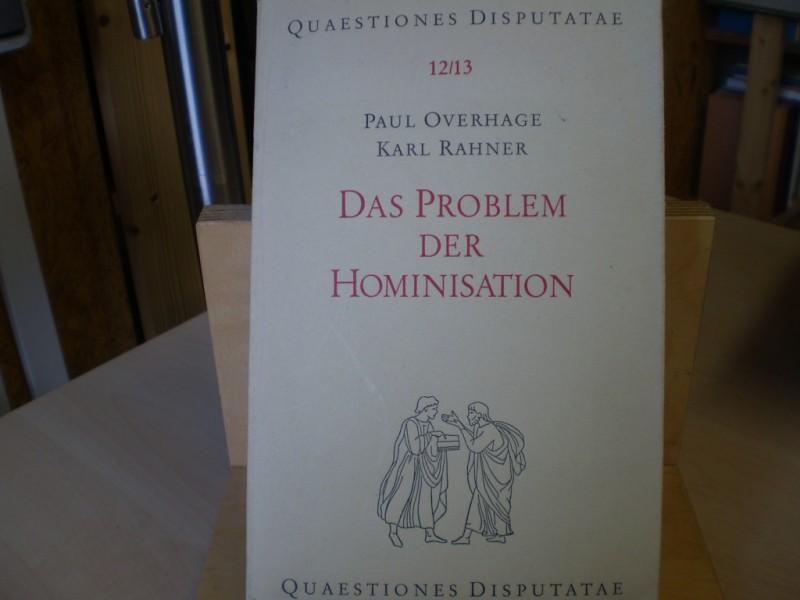 Overhage, Paul, und Karl Rahner: Das Problem der Hominisation. Über den biologischen Ursprung des Menschen. 2., ergänzte Auflage.