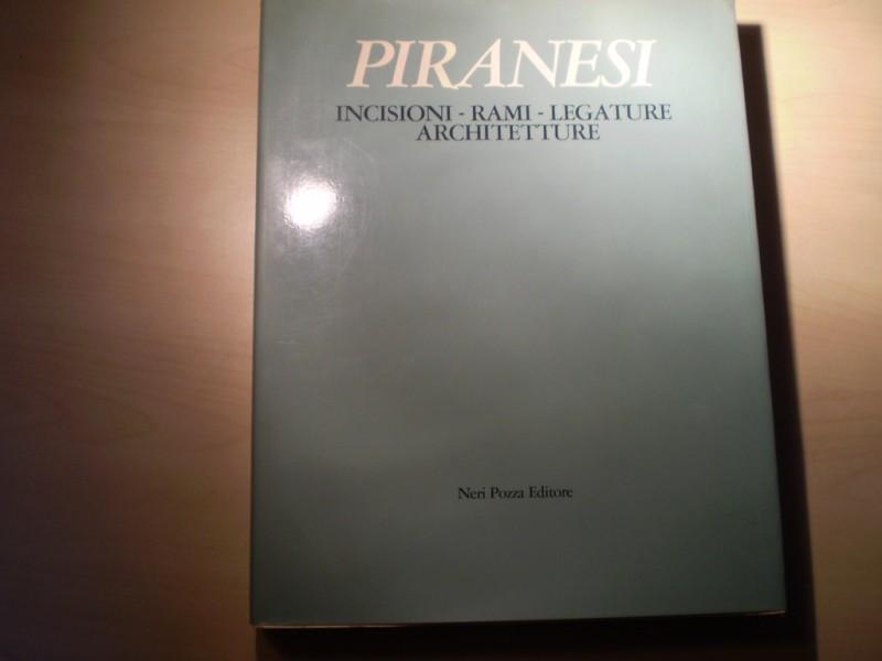 Piranesi. Incisioni - Rami - Legature - Architetture. Katalog der Ausstellungen der Fondazione Cini in Venedig u. Mailand 1978 (= Grafica veneta 2). Seconda edizione.