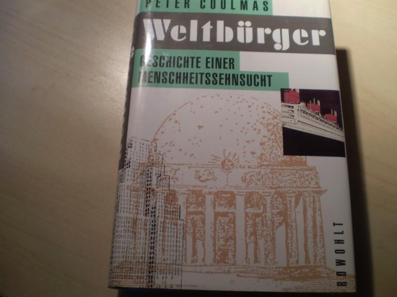 WELTBÜRGER. Geschichte einer Menschheitssehnsucht. 1. Aufl.