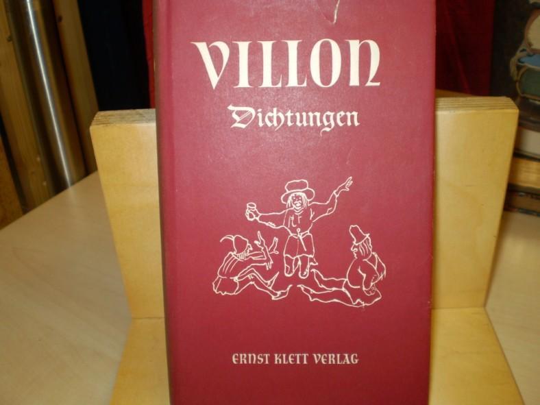VILLON, FRANCOIS. DICHTUNGEN. französisch und deutsch, übertragen mit Einleitung und Anmerkungen von Martin Löpelmann. 4., vermehrte Aufl.