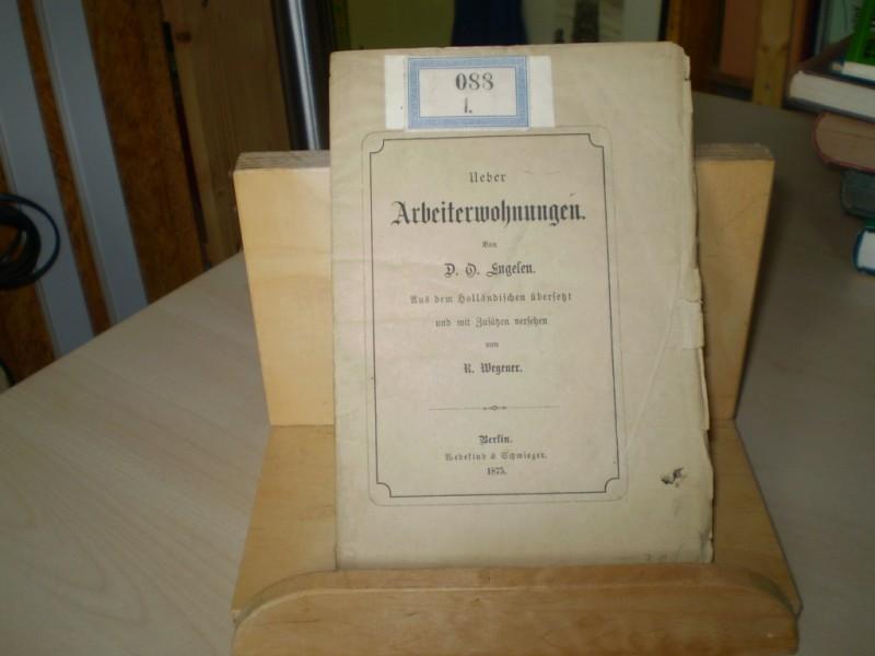 UEBER ARBEITERWOHNUNGEN. Aus dem Holländischen übersetzt und mit Zusätzen versehen von R. Wegener. Dt. EA.