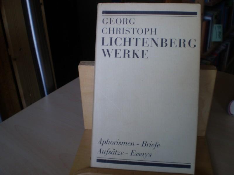 LICHTENBERG, GEORG CHR.: Werke in einem Band. Aphorismen - Briefe; Aufsätze - Essays.