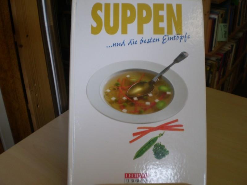 Suppen ...und die besten Eintöpfe.