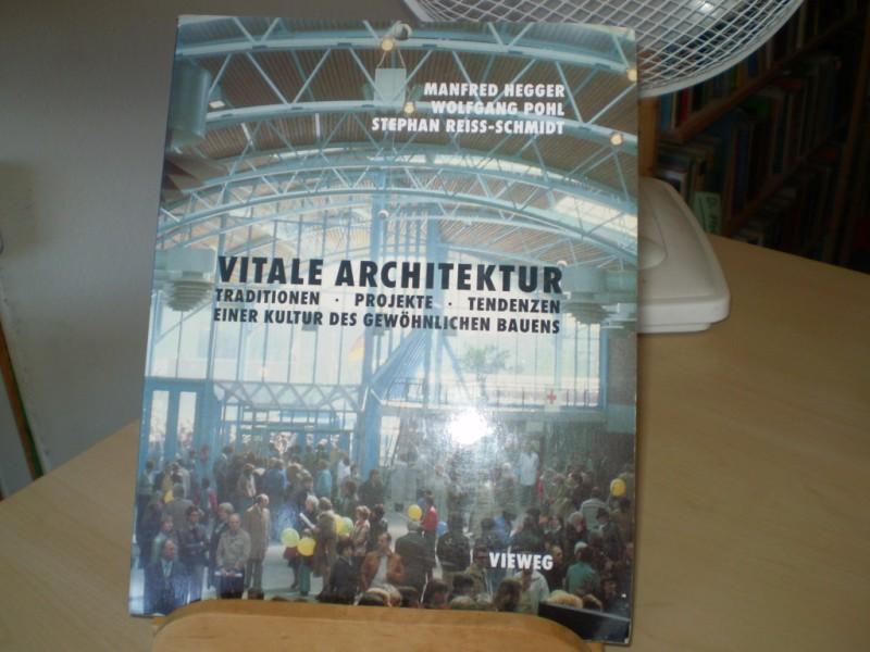 Vitale Architektur. Traditionen, Projekte, Tendenzen einer Kultur des gewöhnlichen Bauens.