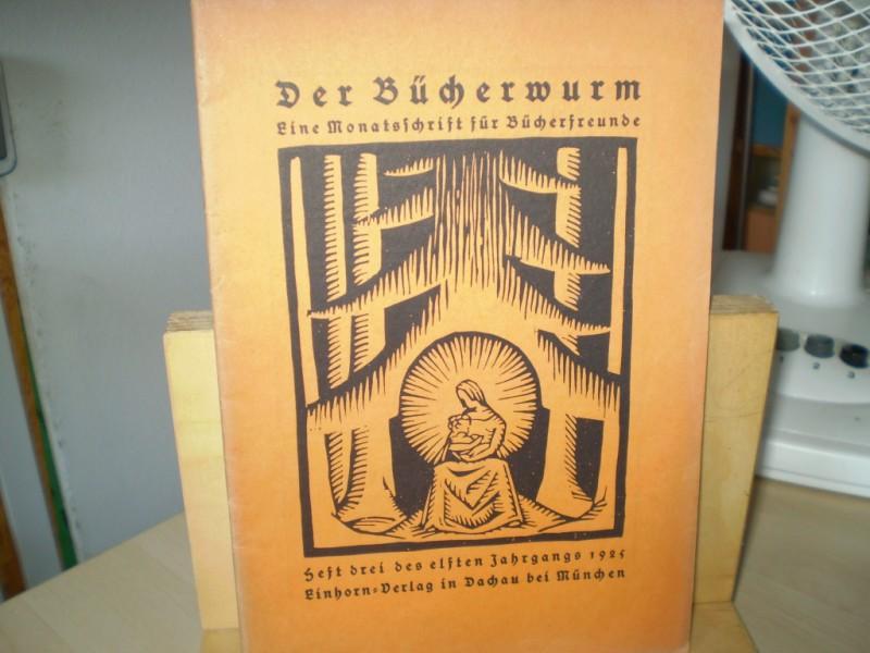 DER BÜCHERWURM. Eine Zeitschrift für Bücherfreunde. 11. Jahrgang; Heft 3.