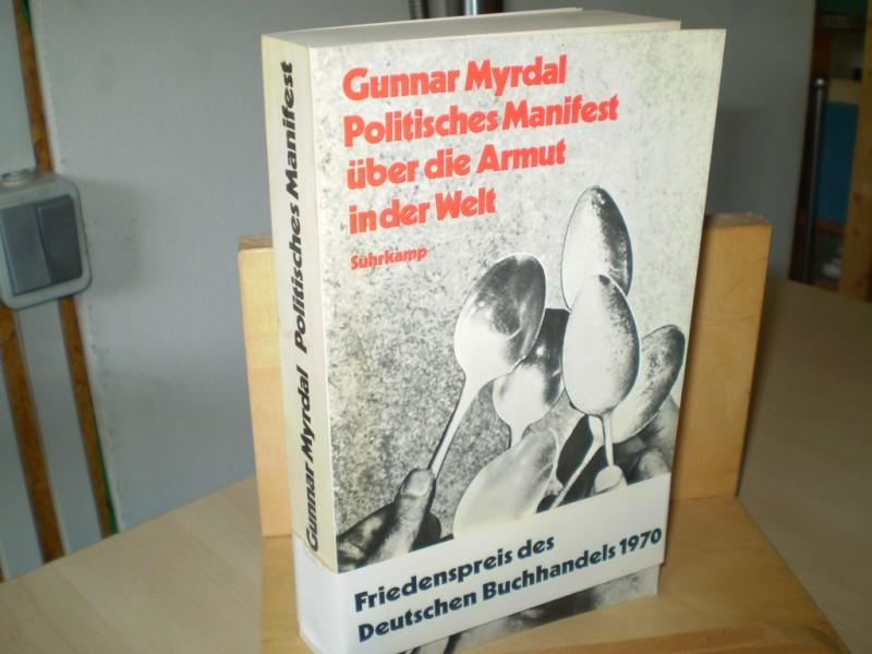 Myrdal, Gunnar Politisches Manifest über die Armut in der Welt . 10.-13. Tsd