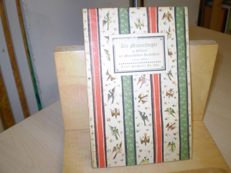 Die Minnesinger . In Bildern der manessischen Handschrift . Zweite Folge.