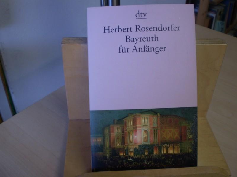 Rosendorfer, Herbert. BAYREUTH FÜR ANFÄNGER.