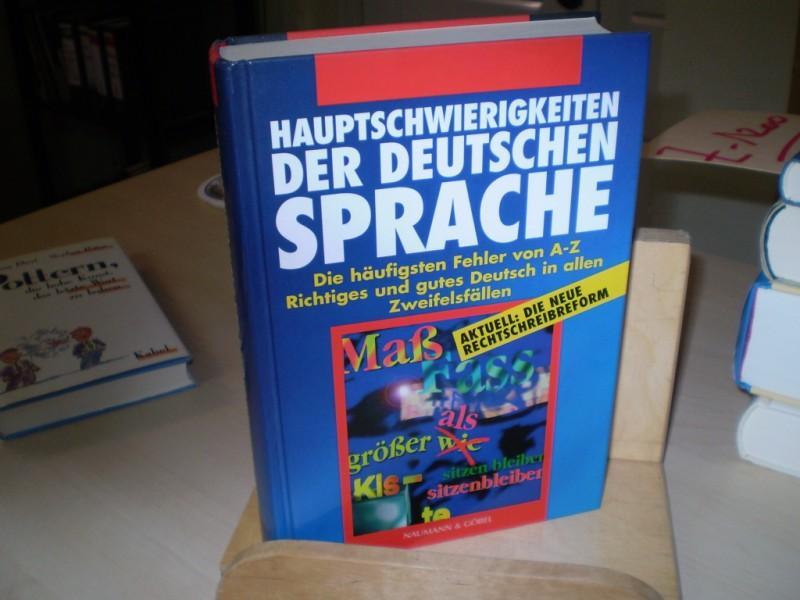 Hauptschwierigkeiten der deutschen Sprache. Die häufigsten Fahler von A-Z. Richtiges und gutes Deutsch in allen Zweifelsfällen.