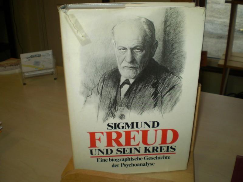 Siegmund Freud und sein Kreis. Eine biographische Geschichte der Psychoanalyse.