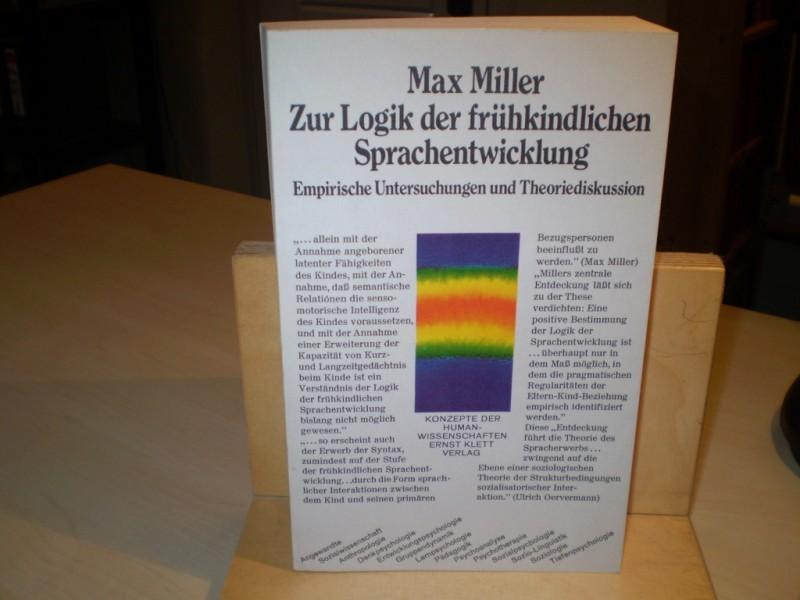 Zur Logik der frühkindlichen Sprachentwicklung. Empirische Untersuchungen und Theoriediskussion.
