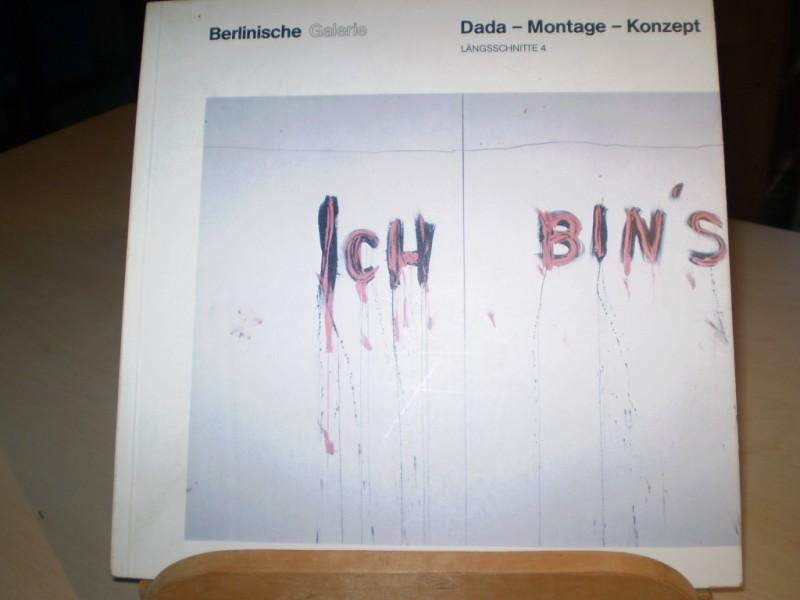Dada - Montage - Konzept Längsschnitte 4. Ausstellungskatalog Berlinische Galerie, Berlin 1982. Mit Texten von Eberhard Roters u. Ursula Prinz.