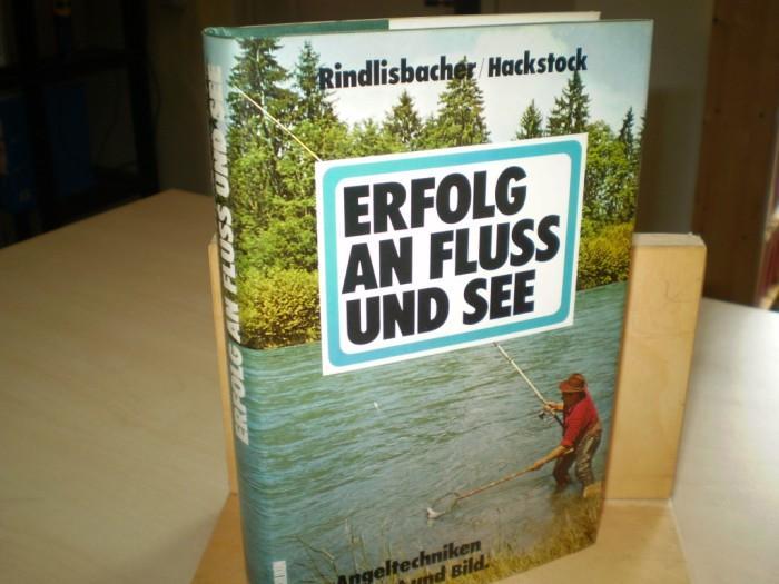 ERFOLG AN FLUSS UND SEE. Angeltechniken in Wort und Bild. 2. Aufl.