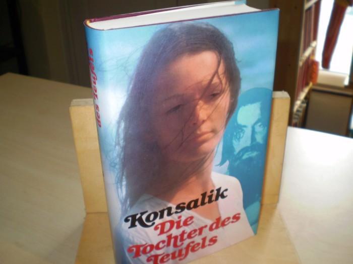 Konsalik, Heinz G. DIE TOCHTER DES TEUFELS. Roman.