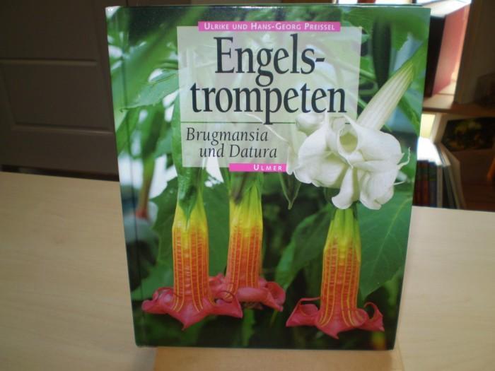 ENGELSTROMPETEN. Brugmansia und Datura. 2., völlig neu gestaltete und erw. Aufl.