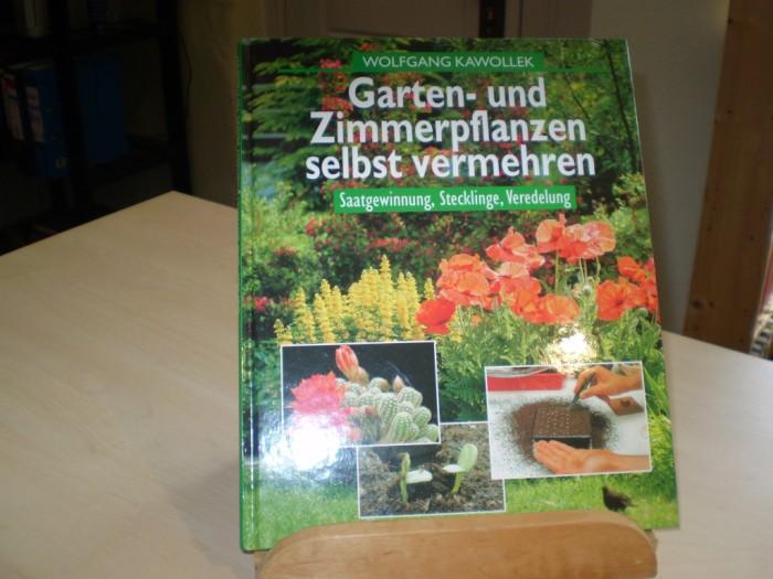 Garten- und Zimmerpflanzen selbst vermehren. Saatgutgewinnung, Stecklinge, Veredelung.