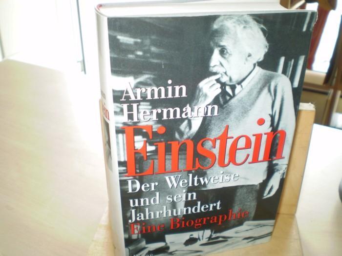 Hermann, Armin. EINSTEIN. Der Weltweise und sein Jahrhundert. Eine Biographie. 2. Aufl.