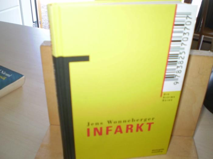 Wonneberger, Jens. INFARKT. Roman.