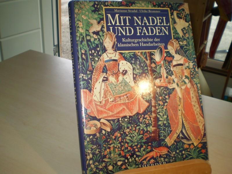 MIT NADEL UND FADEN. Kulturgeschichte der klassischen Handarbeiten.