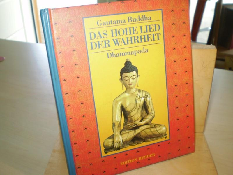 DAS HOHE LIED DER WAHRHEIT. Dhammapada.