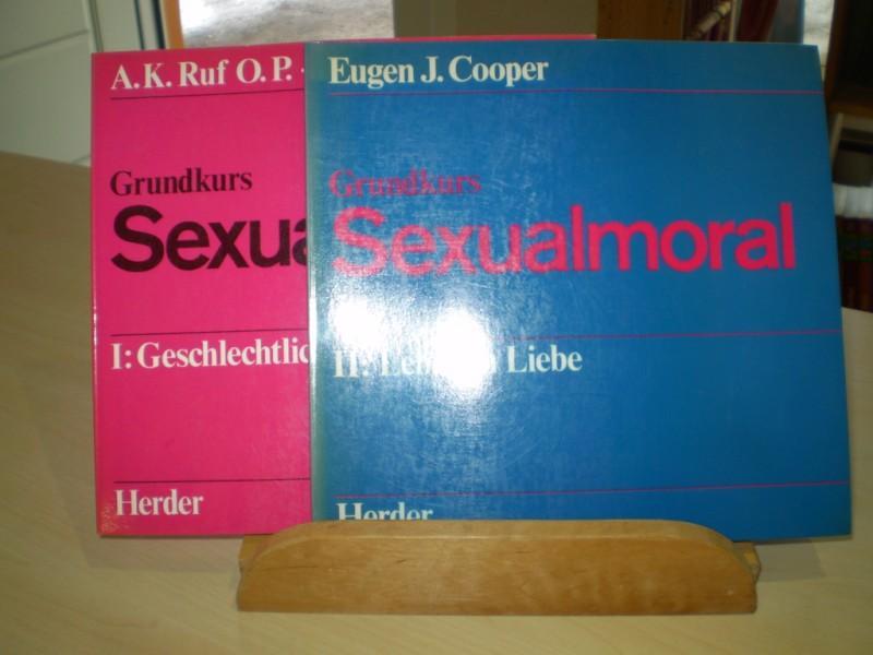 Grundkurs Sexualmoral. Band I: Geschlechtlichkeit und Liebe und Band II.: Eugen J. Cooper: Grundkurs Sexualmoral - Leben in Liebe.