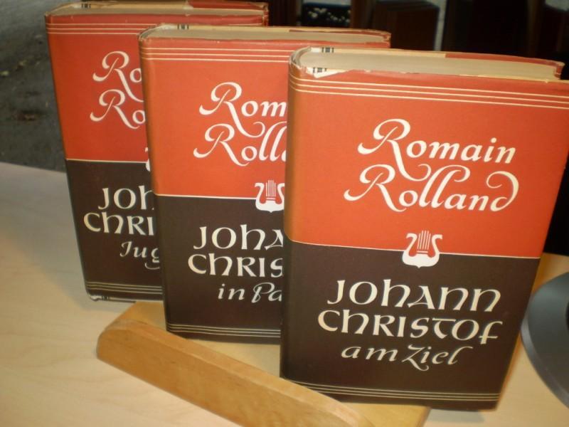 Johann Christof. 3 Bände. Johann Christofs Jugend. Johann Christof in Paris. Johann Christof am Ziel.