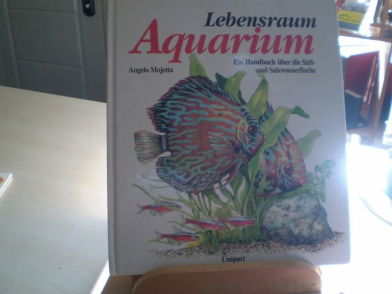 LEBENSRAUM AQUARIUM. Ein Handbuch der Süß- und Salzwasserfische.