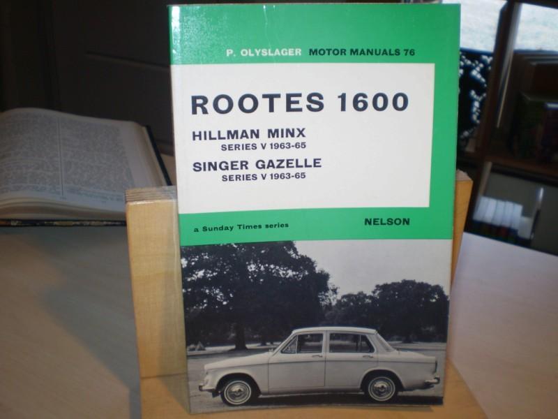 HANDBOOK FOR THE ROOTES 1600. Hillman Minx; Singer Gazelle Series V 1963-65. Piet Olyslager MSIA MSAE. reprint.