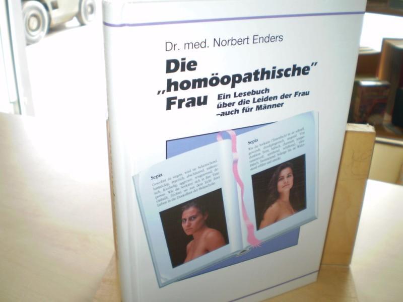 """Die """"homöopathische"""" Frau. Ein Lesebuch über die Leiden der Frau - auch für Männer."""