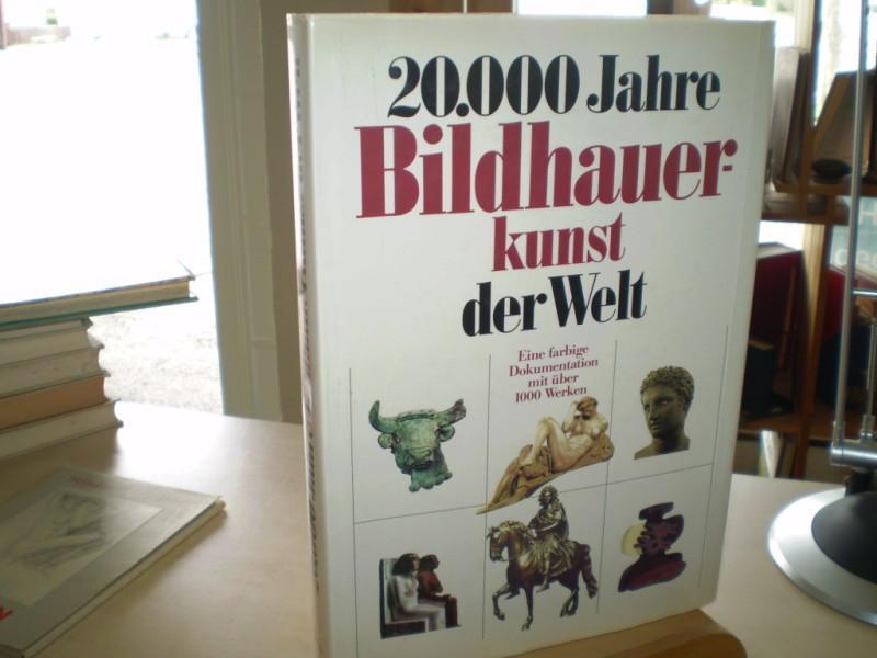 Bazin, Germain 2000 JAHRE BILDHAUERKUNST DER WELT. Vom Faustkeil bis zur Gegenwart.