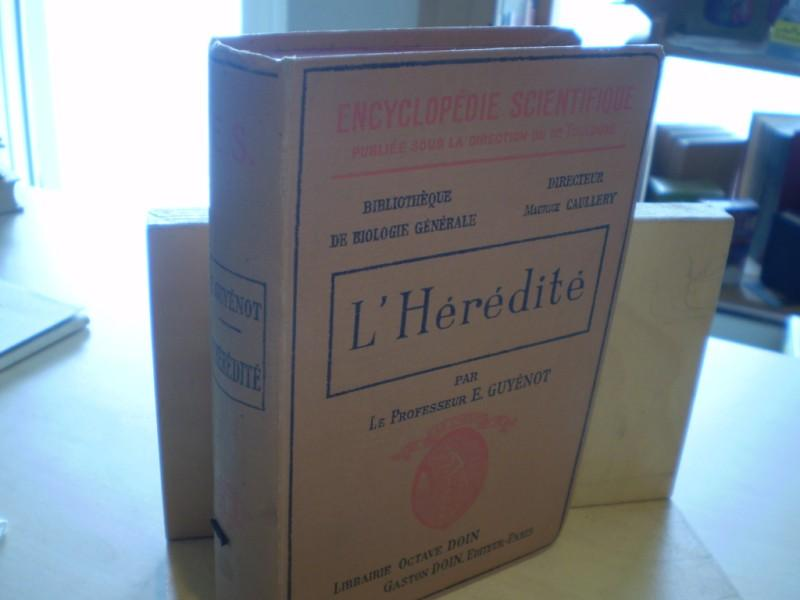 L Heredite. Encyclopedie Scientifique. Bibliotheque de Biologie Generale.
