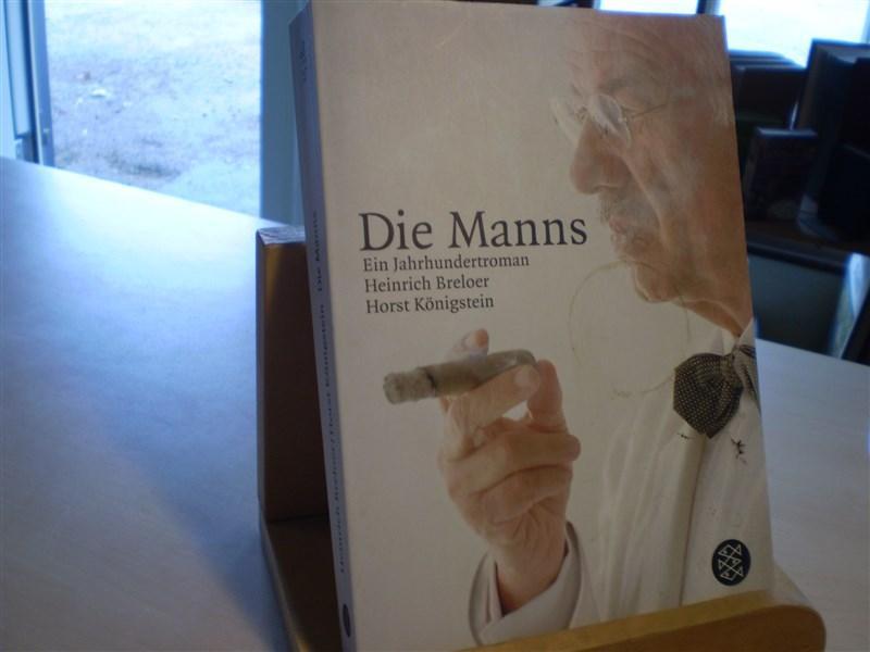 Breloer, Heinrich; Horst Königstein. DIE MANNS. Ein Jahrhundertroman.