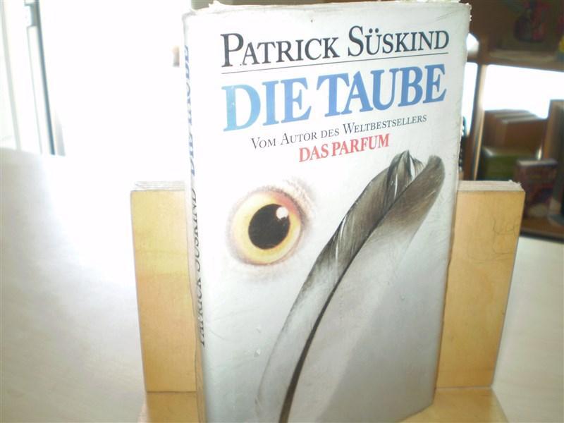 Süskind, Patrick. DIE TAUBE. Erstausgabe.