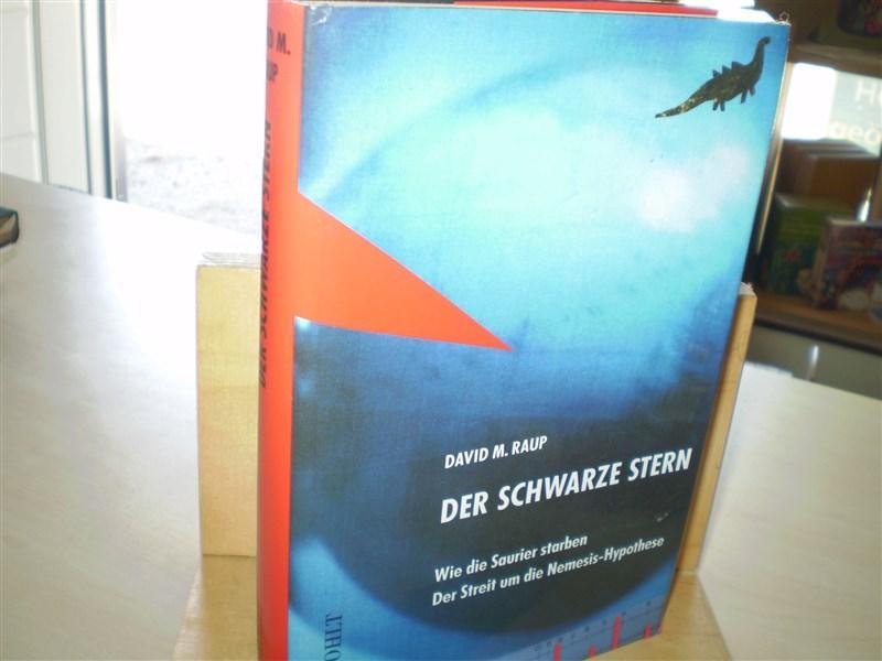Raup, David M. DER SCHWARZE STERN. Der Streit um die Nemesis-Hypothese.