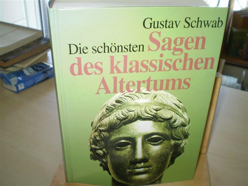 Schwab, Gustav. DIE SCHÖNSTEN SAGEN DES KLASSISCHEN ALTERTUMS.