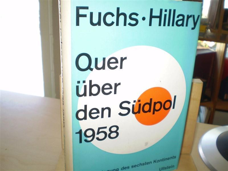 QUER ÜBER DEN SÜDPOL 1958. Die Bezwingung des sechsten Kontinents.
