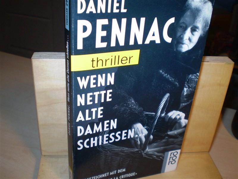 Pennac, Daniel. WENN NETTE ALTE DAMEN SCHIESSEN... Thriller.