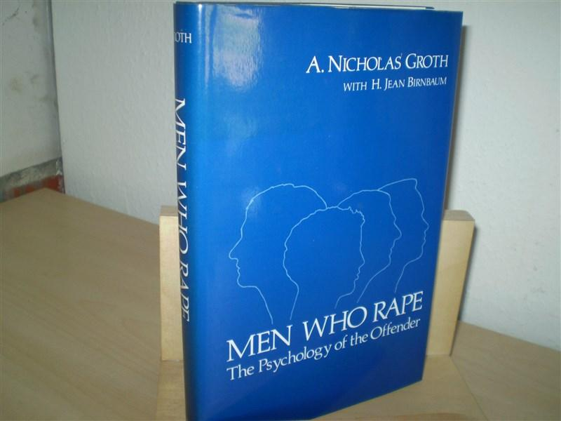 MEN WHO RAPE. The Psychology of the Offender.