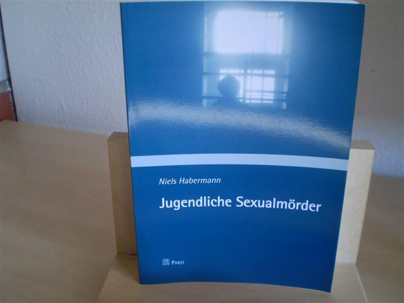Habermann, Niels. JUGENDLICHE SEXUALMÖRDER.